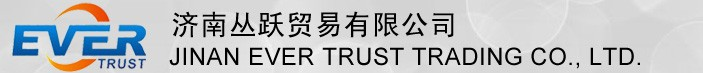 JINAN EVER TRUST TRADING CO., LTD.
